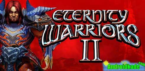 بازی زیبا و گرافیکی ETERNITY WARRIORS 2 v1.0