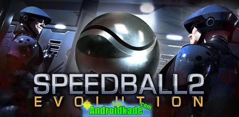 بازی زیبا و اعتیاد اور Speedball 2 Evolution v1.0.9 + دیتا